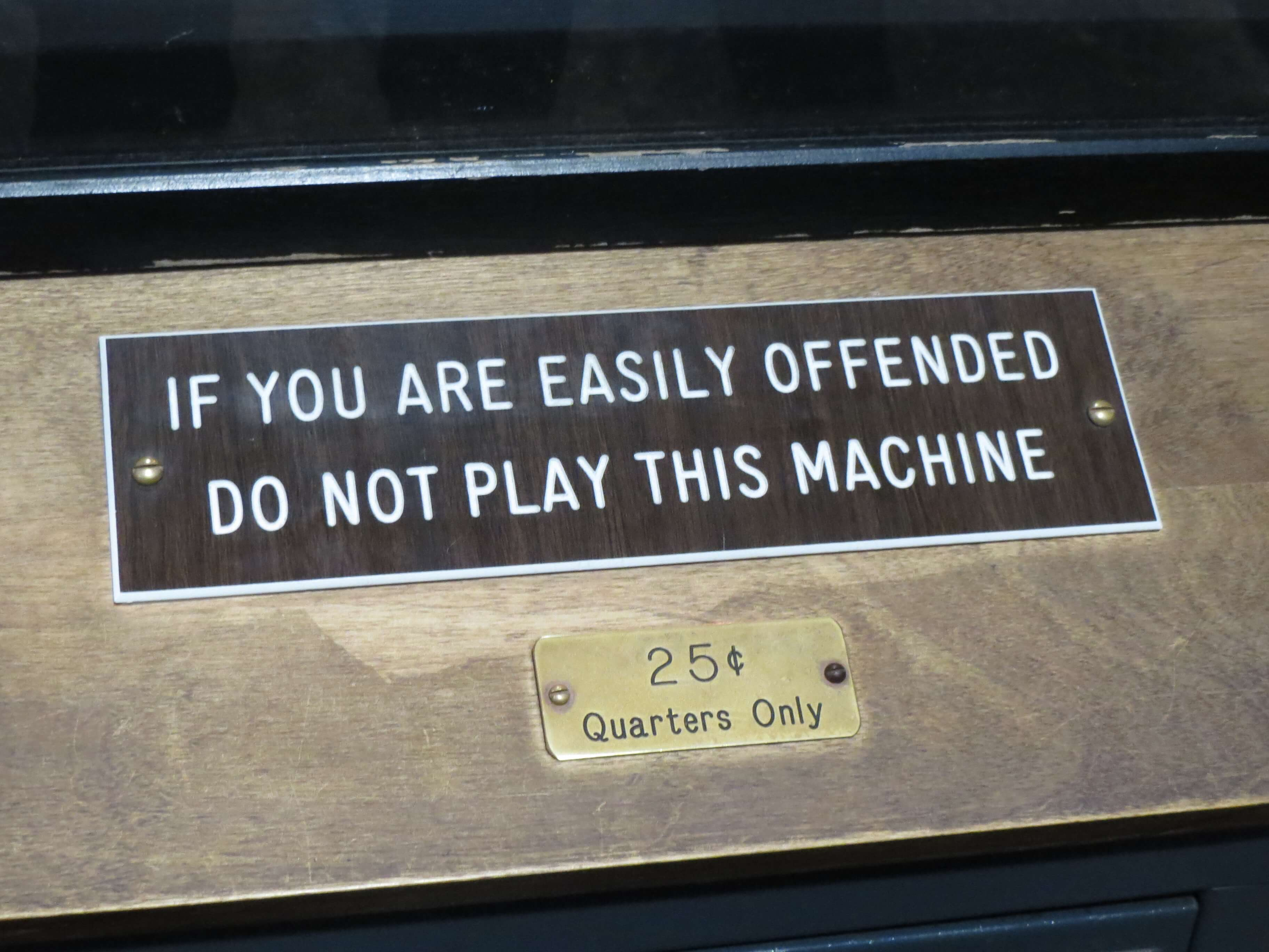 (CC BY 2.0) IF YOU ARE EASILY OFFENDED DO NOT PLAY THIS MACHINE, Musee Mecanique, https://www.flickr.com/photos/zombieite/20714734032